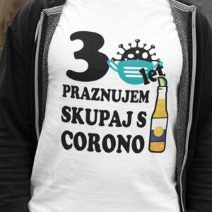 Majica 30 let praznujem skupaj s corono