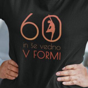 60 in še vedno v formi majica