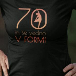 70 in še vedno v formi majica