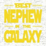 Best-nephew-in-the-galaxy-preview-dizajn