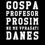 Gospa_profesor_ne_me_vprasat_danes_temno_ozadje_preview_design_temna