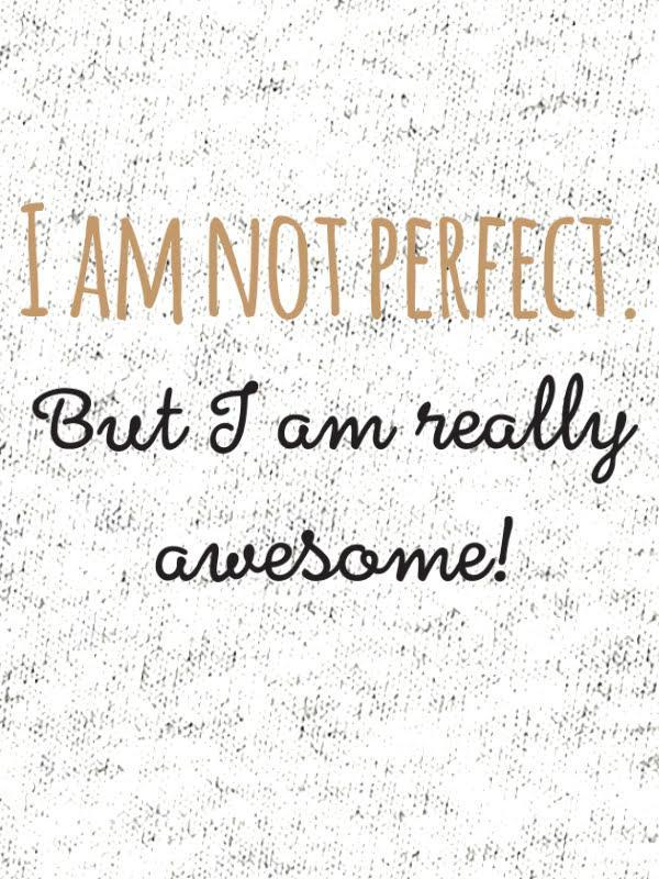 I am not perfect - Connectees