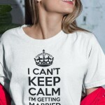 I_cant_keep_calm_i_am_getting_married_preview_600x800