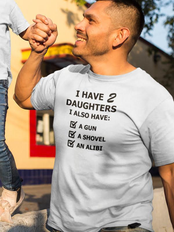 Majica I have 2 daughters - alibi