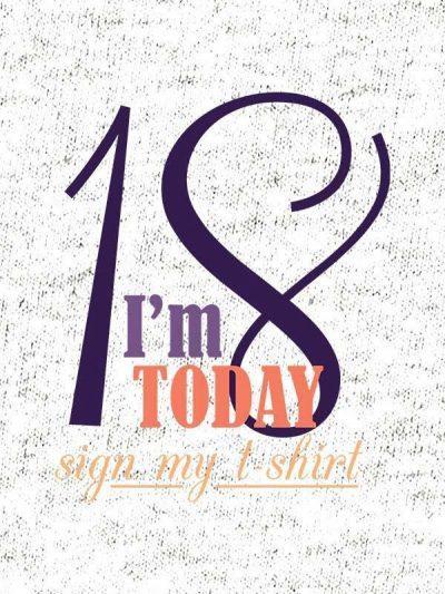 Im 18 today sign my t-shirt - ženska