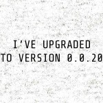 Ive-upgraded-to-version-20