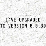 Ive-upgraded-to-version-30