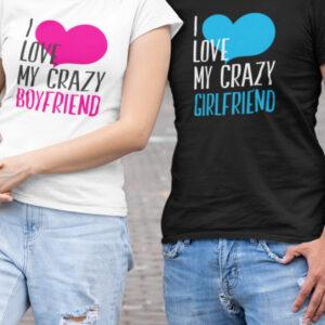 Komplet za pare i love my crazy boyfriend i love my crazy girlfriend majica