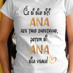 Majica če bi bilo biti ana res tako enostavno, potem bi ana bila vsaka!