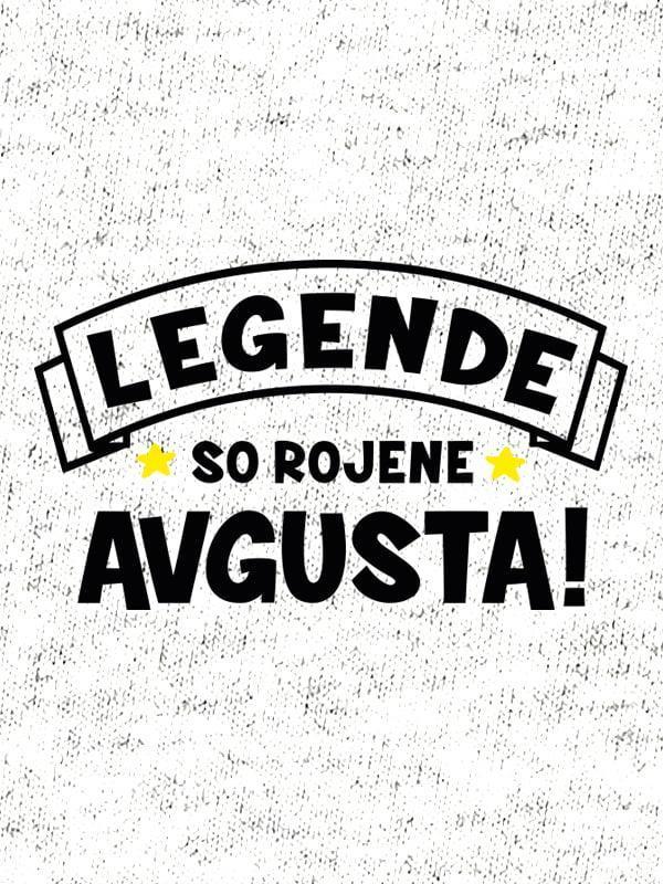 Legende so rojene avgusta