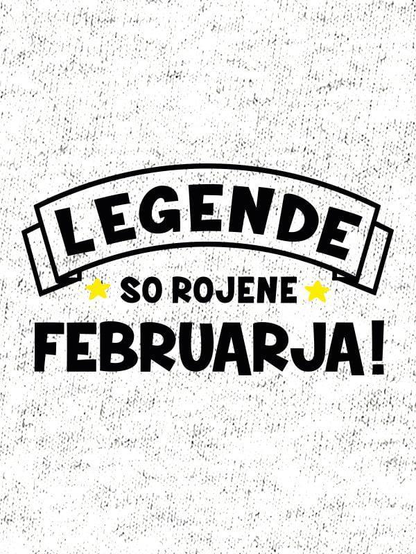 Legende so rojene februarja!