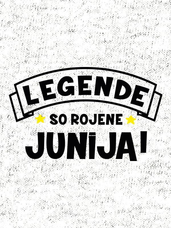 Legende so rojene junija!