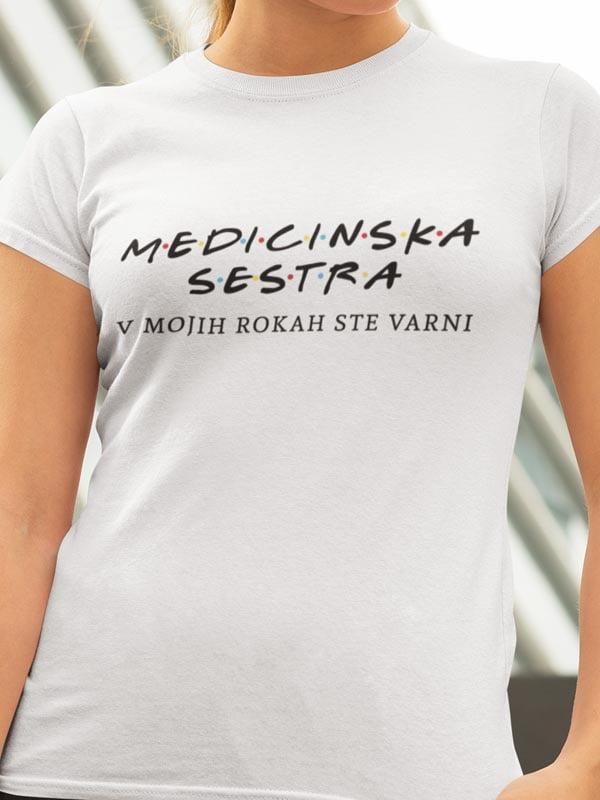 Medicinska sestra v mojih rokah ste varni, majica