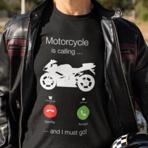 Motorcycle is calling and i must go, majica za motorista