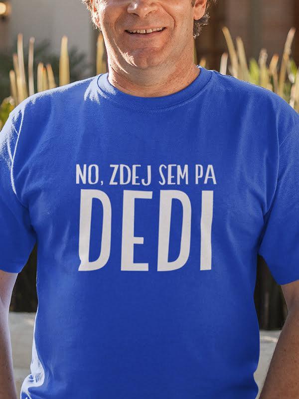 Majica No, zdej sem pa dedi