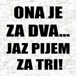 Ona_je_za_dva_jaz_pijem_za_tri-preview-dizajn