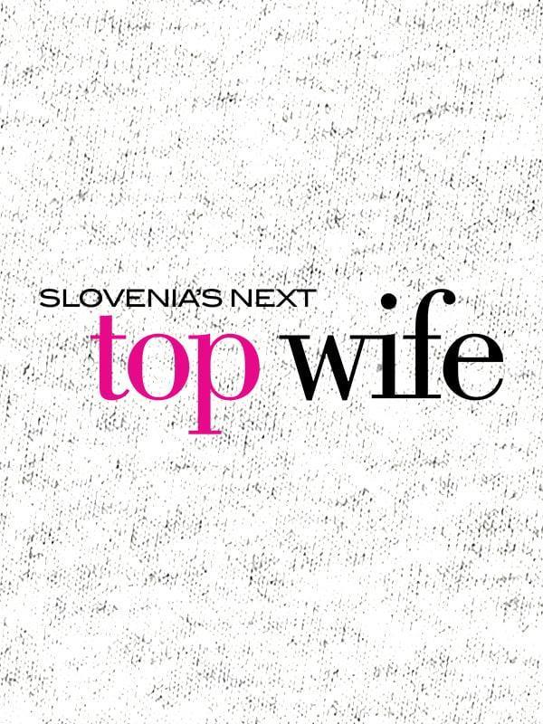 Slovenia's next top wife