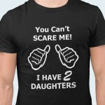 You-cant-scare-me-i-have-2-daughters-preview