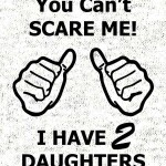 You-cant-scare-me-i-have-2-daughters-preview-dizajn