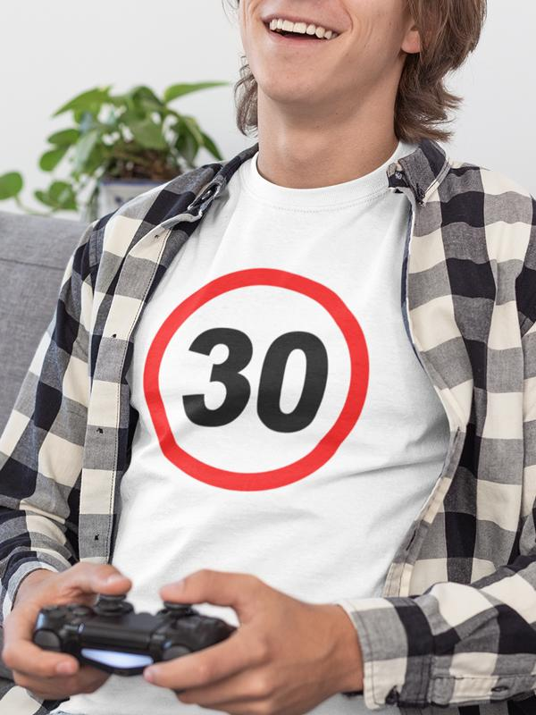 printed t-shirt traffic sign 30 years birthday anniversary round party party young gift youth printing shop wardrobe print on t-shirts unique on request online shopping delivery by mail personal collection quality durable dtg ljubljana