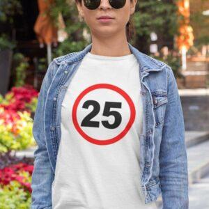 potiskana majica prometni znak 25 let rojstni dan darilo mlaj zabava žurka tiskarna garderoba tisk na majice unikati trgovina ljubljana spletno nakupovanje dtg tisk kvalitetno obstojno udobno dostava osebni prevzem tisk po želji