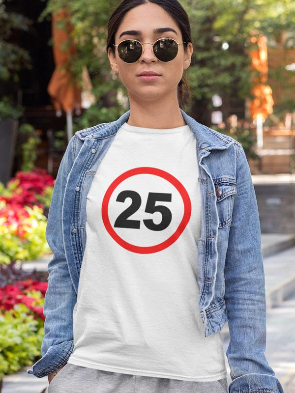 printed t-shirt traffic sign 25 years birthday gift young party party printing room wardrobe t-shirt print unique shop ljubljana online shopping dtg print quality durable comfortable delivery personal collection print on request